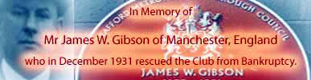 In memory of James W. Gibson of Manchester, England, who in December 1931 recused Manchester United from Bankruptcy.